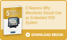 5 Reasons Why You Should Use An Embedded POS System
