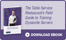 The Table Service Restaurants Field Guide to Training Dynamite Servers