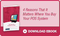 4 Reasons that It Matters Where You Buy Your POS System